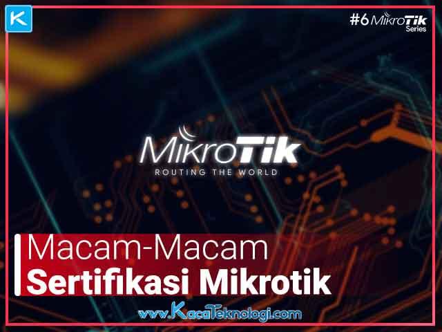 Macam-macam dan jenis sertifikasi Mikrotik, harga mengikuti program pelatihan/kursus Mikrotik online, apakah bisa mendapatkan training Mikrotik gratis, dan cara cek sertifikat Mikrotik.