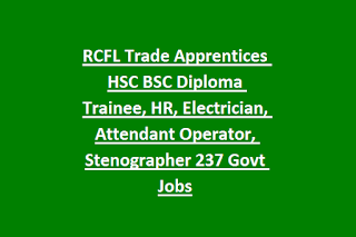 RCFL Trade Apprentices HSC BSC Diploma Trainee, HR, Electrician, Attendant Operator, Stenographer 237 Govt Jobs
