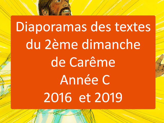 Diaporamas des lectures du 2ème dimanche de Carême année C