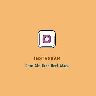 Cara Mengaktifkan Dark Mode Instagram - Thumbnail