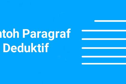 Kumpulan Contoh Paragraf Deduktif Singkat Bahasa Indonesia