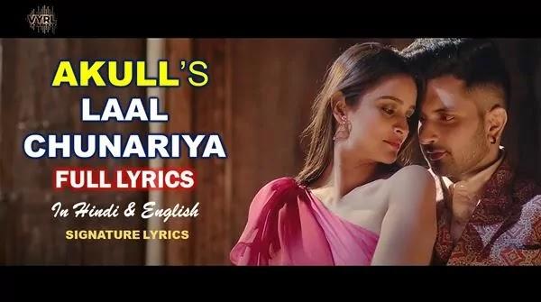 Laal Chunariya Lyrics - AKULL ft Chetna Pande