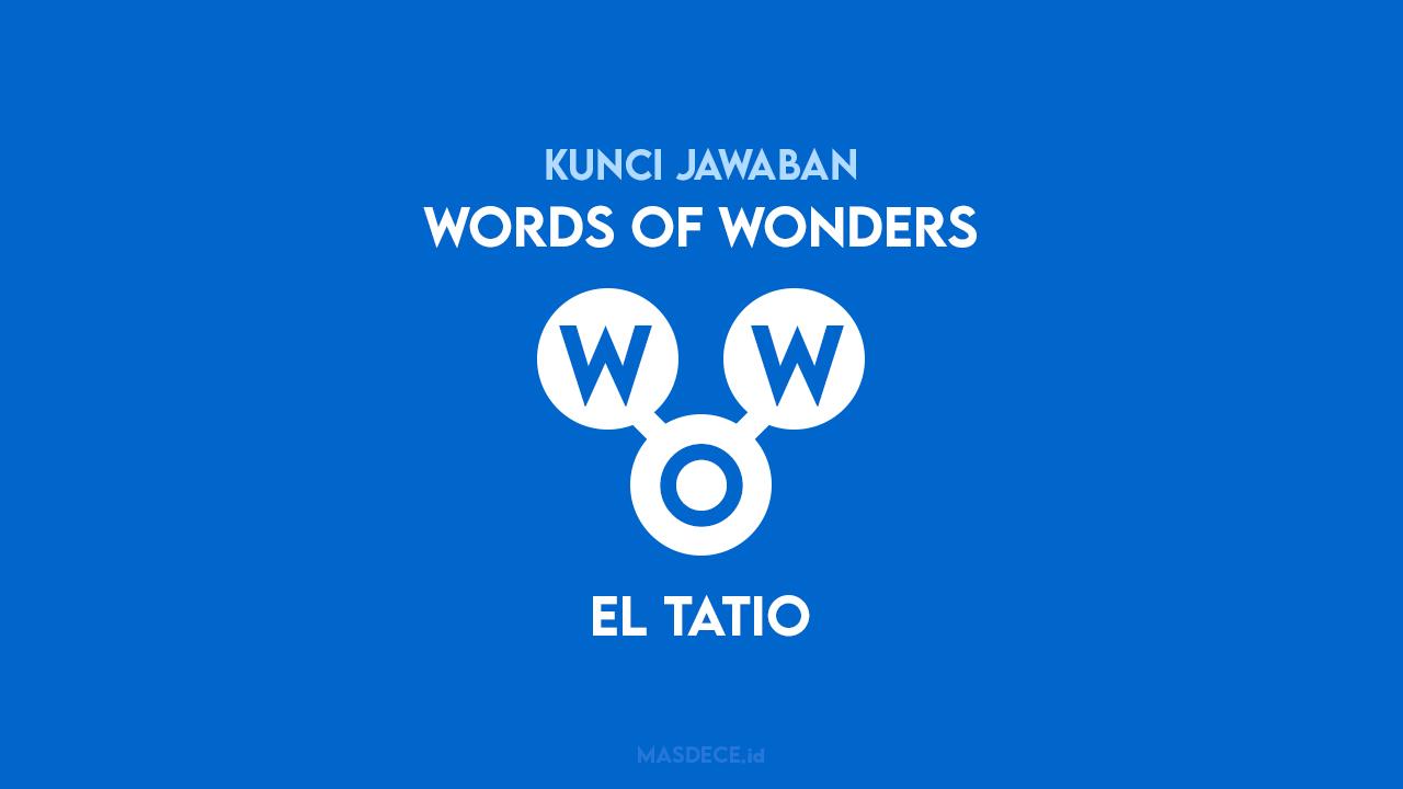 Jawaban Words of Wonders El Tatio
