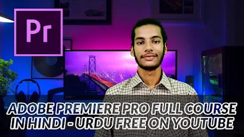 Adobe Premiere Pro Full Course in hindi