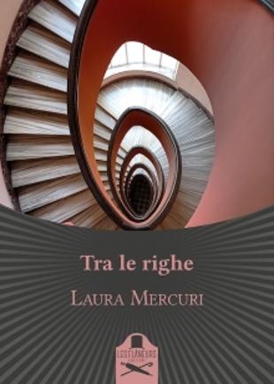 Libri: Laura Mercuri e la paura di amare in 'Tra le righe'