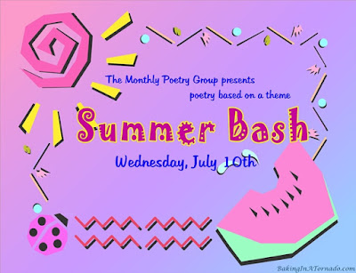 Summer Bash, a monthly poetry challenge based on a theme. | Graphic property of www.BakingInATornado.com | #poetry