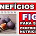 Benefícios do Figo para saúde - Propriedades Nutricionais