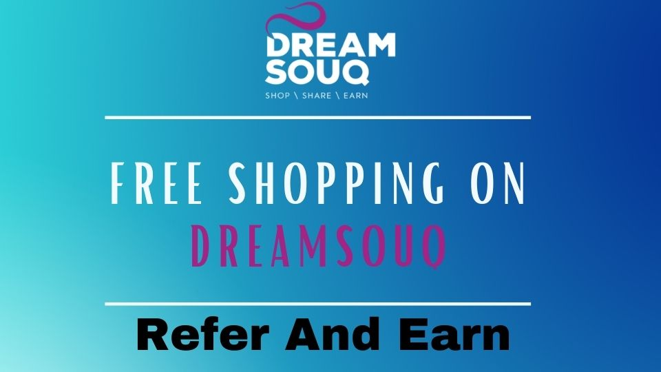 Dreamsouq Online Shopping App - Free Shopping, Refer Code