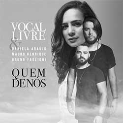Baixar Música Gospel Quem de Nós (Versão Alternativa) - Vocal Livre ft. Daniela Araújo, Mauro Henrique e Bruno Faglioni Mp3