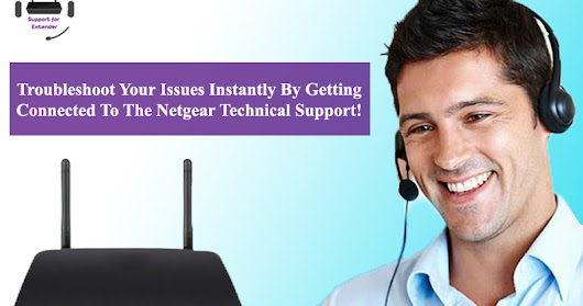 Troubleshoot Your Issues Instantly By Getting Connected To The Netgear Technical Support!