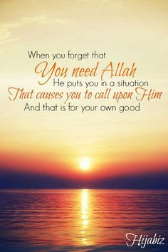 When you forget that you need Allah - Quote
