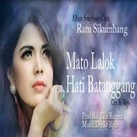 Lirik dan Terjemahan Lagu Ratu Sikumbang - Mato Lalok Hati Batanggang