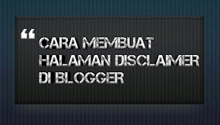 Membuat Halaman Disclaimer di Blog