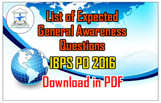 List of Expected General Awareness Questions for IBPS PO 2016 – Download in PDF