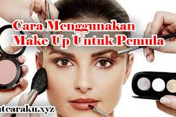 Cara Menggunakan Make Up Untuk Pemula