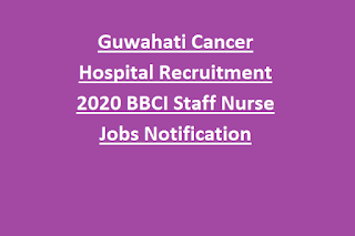 Guwahati Cancer Hospital Recruitment 2020 BBCI Staff Nurse Jobs Notification