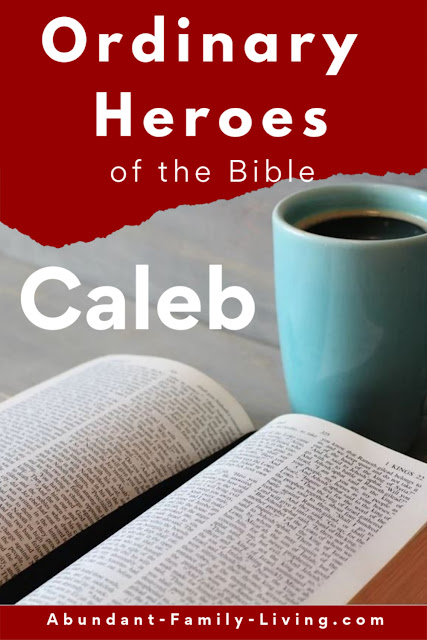 Ordinary Heroes of the Bible - Caleb