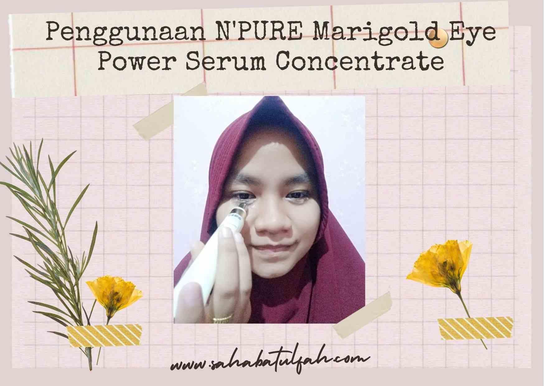 Review-Penggunaan-N'PURE-Marigold-Eye-Power-Concentrate
