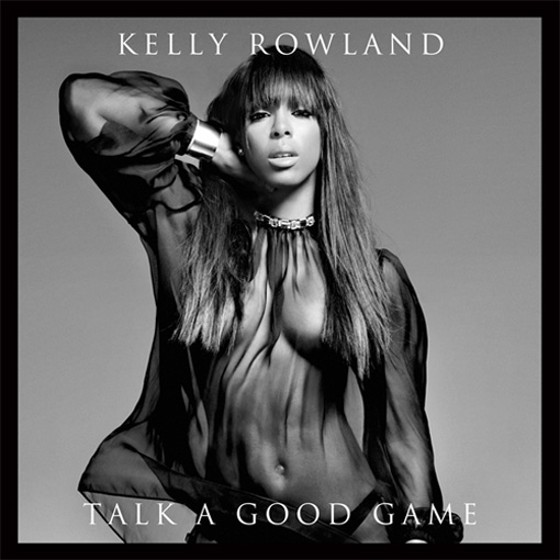 Album art: Kelly Rowland - Talk a good game | randomjpop.blogspot.co.uk