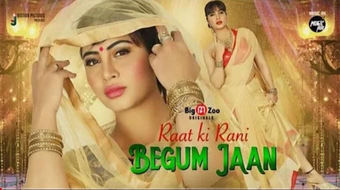 Raat ki Rani Begum Jaan (2021) - BigMovieZoo Originals Hot Webseries s01 complete