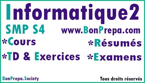 Informatique 2 SMP S4 _ Cours _ TD Et Exercices _ Résumés _ Examens
