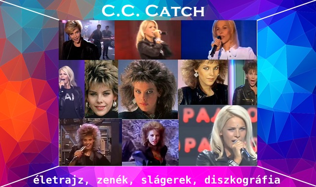 C.C. Catch életrajz, zenék, slágerek, diszkográfia