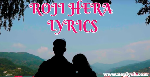Roji Hera Lyrics - Mohit Gurung. Here is the Roji Hera Lyrics by Mohit Gurung - Dherai dherai yaad haru chhan ajhai Dherai dherai pal haru chan adhurao Ajhai dherai kura haru chhan baki Sabda haru bhane chu apuro Timilai nai roje maile Roji hera malai pani timi Khojeko lai rojna pauda. roji hera lyrics, roji hera lyrics and chords, roji hera free song download, roji hera free mp3 download, roji hera new nepali song, mohit gurung roji hera lyrics, new nepali song,