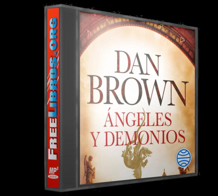 Ángeles y demonios – Dan Brown [AudioLibro]