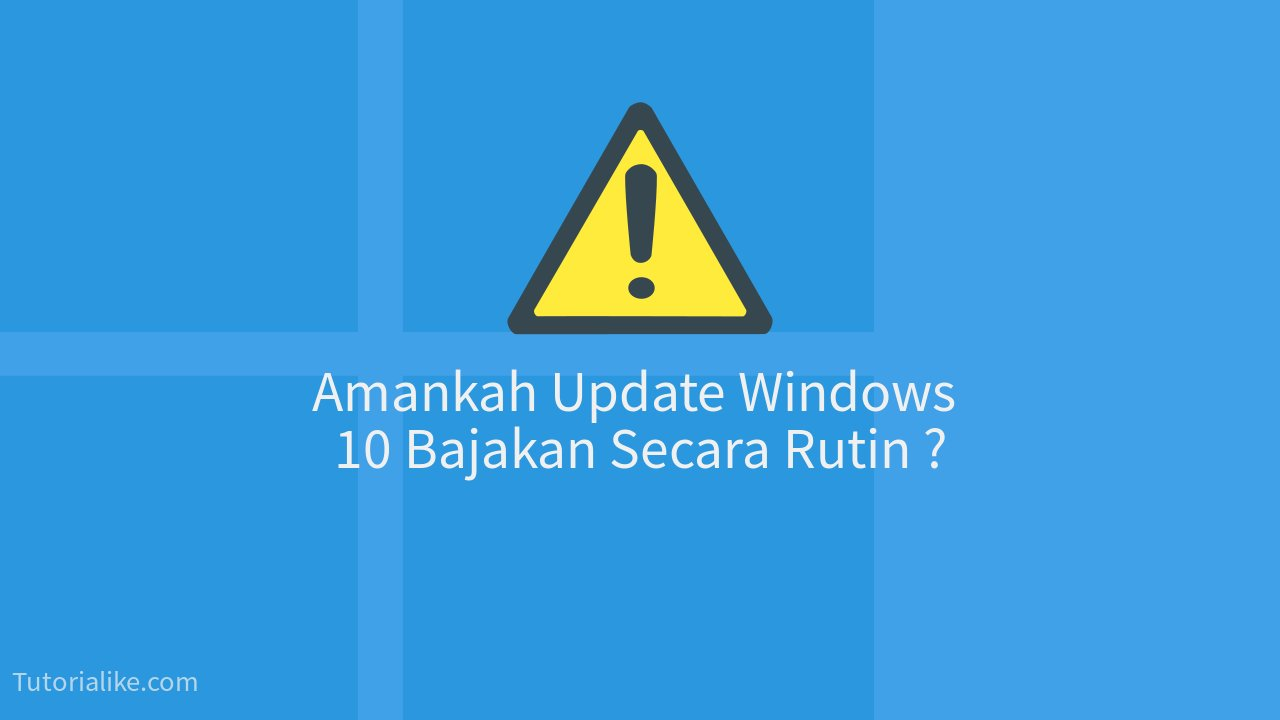 Apakah Aman Update Windows 10 Bajakan Secara Rutin ? Ini Jawabannya !