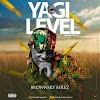 MUSIC: YAGI LEVEL - BROWNSKY MILES