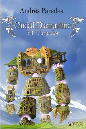 El Tatuador: Ciudad díamantina – Andrés Paredes de la Torre