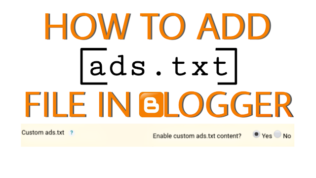 How to add custom ads.txt file in blogger?