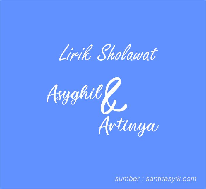 Lirik Lagu Sholawat Asyghil Lengkap dengan Artinya
