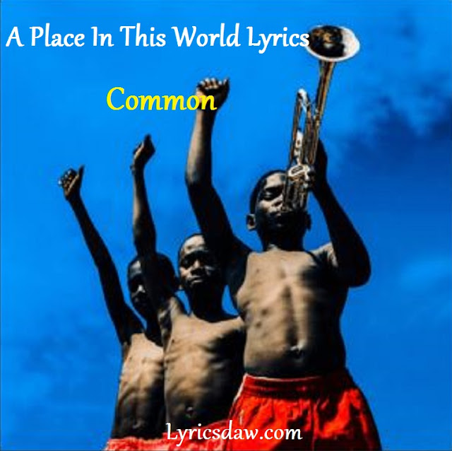 A Place In This World Lyrics Common | A Beautiful Revolution Pt.1