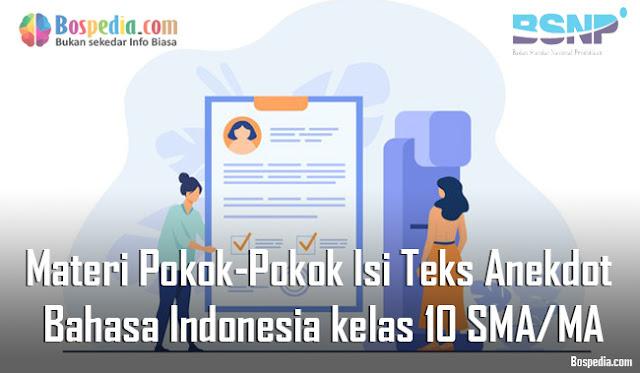 Materi Pokok-Pokok Isi Teks Anekdot Mapel Bahasa Indonesia kelas 10 SMA/MA