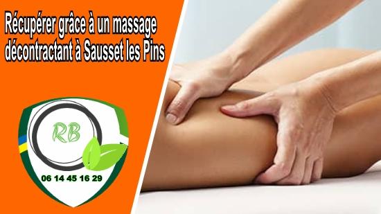 Récupérer grâce à un massage décontractant à Sausset les Pins;