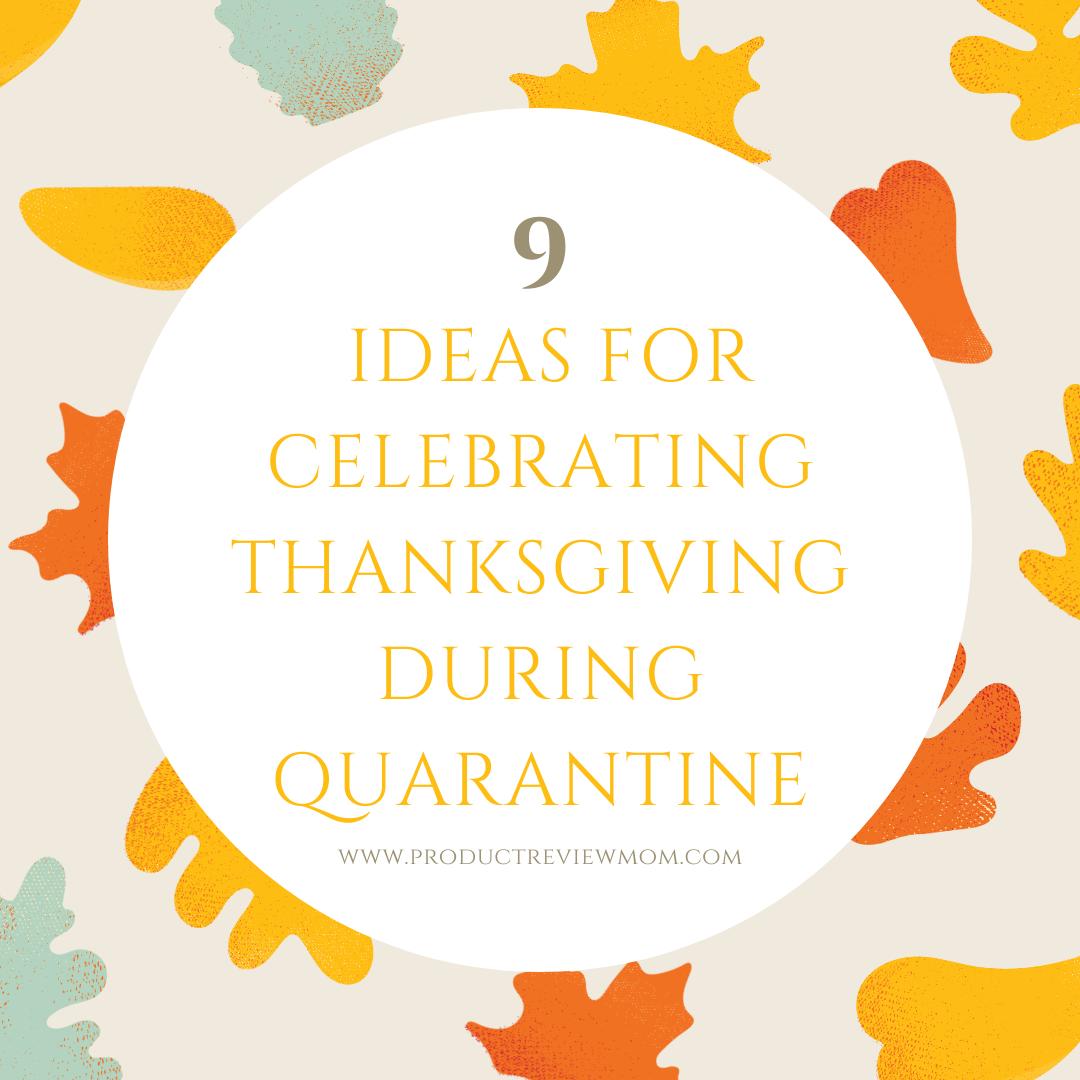 9 Ideas for Celebrating Thanksgiving During Quarantine
