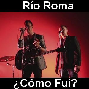 Rio Roma - Como fui a enamorarme asi de ti
