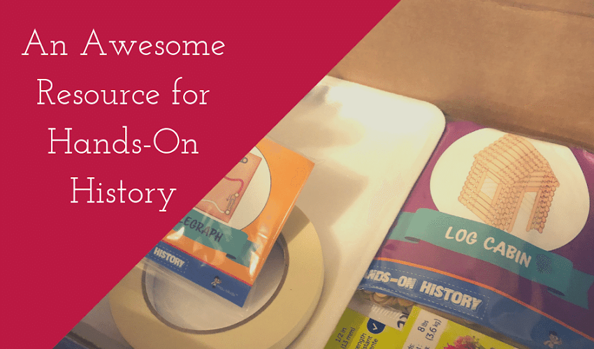 Why Your Literature-Based History Curricula Needs a Hands-On Component...and How to Accomplish That