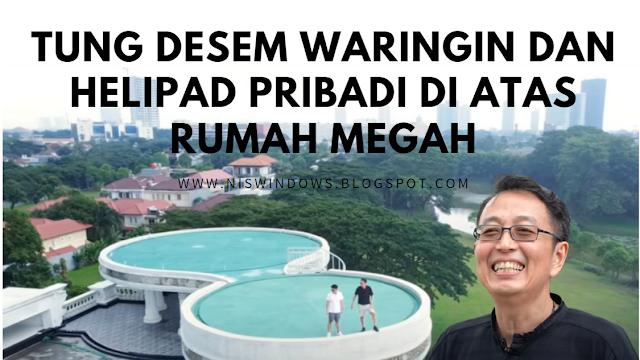 Tung Desem Waringing dan Helipad Pribadi