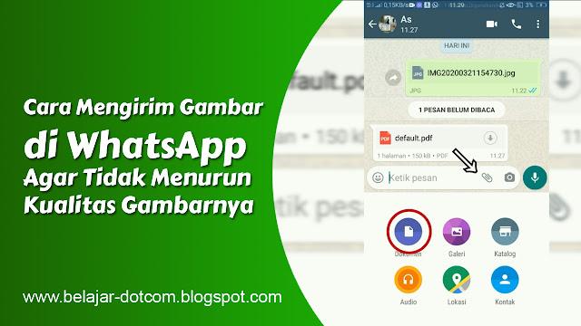 Cara Mengirim Foto di WhatsApp Agar Tidak Menurun Kualitasnya atau Pecah