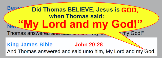 "Did Thomas BELIEVE Jesus is GO, when Thomas said ""My Lord and my God!"" John 20_28"