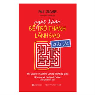 Nghĩ Khác Để Trở Thành Lãnh Đạo Xuất Sắc ebook PDF EPUB AWZ3 PRC MOBI