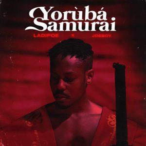 {Music} Ladipoe Ft Joeboy - Yoruba Samurai