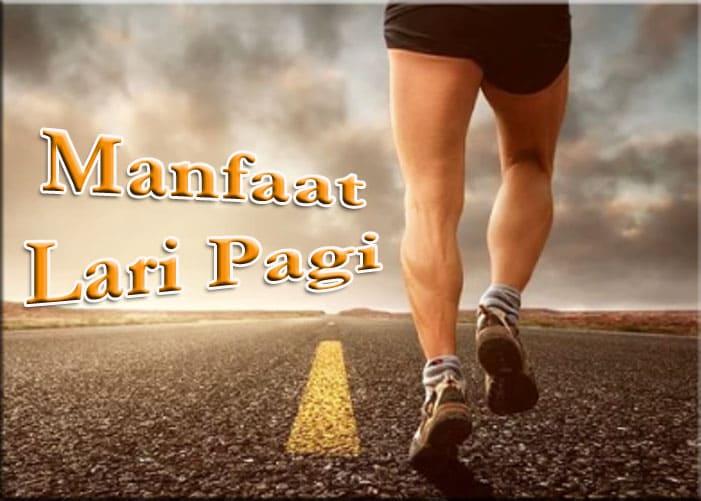 Manfaat Lari Pagi Untuk Kebugaran Tubuh