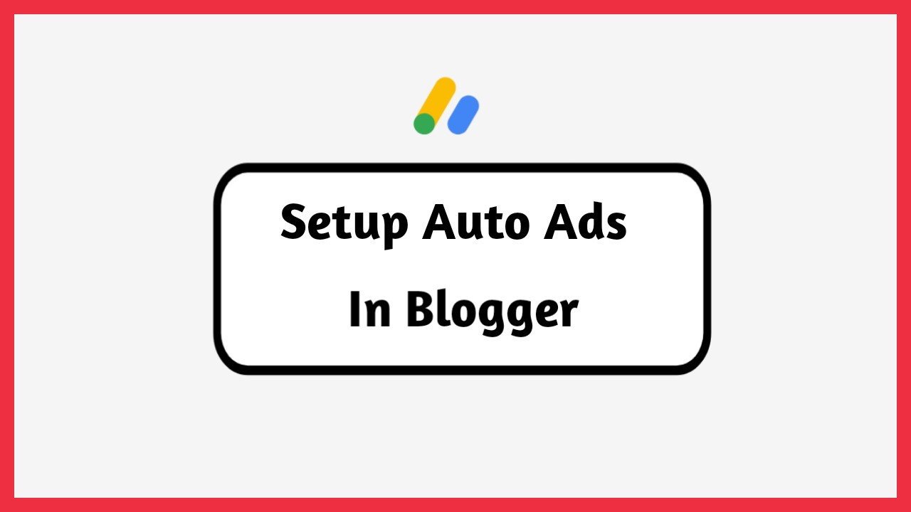 How To Add Auto Ads In Blogger Blog,auto ads kaise lagaye,auto ads kya hai,Blogger Blog Me Auto Ads Kaise Lagaye