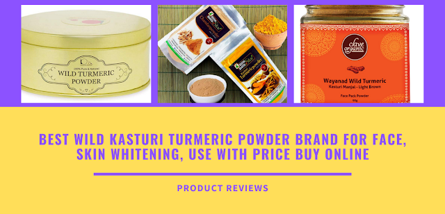 Best Wild Kasturi Turmeric Powder Brand For Face, Skin Whitening, Use With Price Buy Online