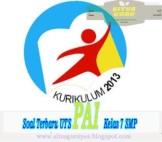 Download Soal Terbaru UTS PAI Kelas 7 SMP Semester 1 K13