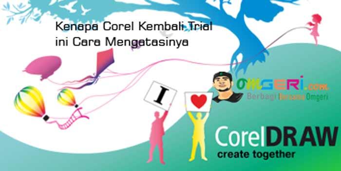 Mengatasi CorelDraw Kembali Trial Expired