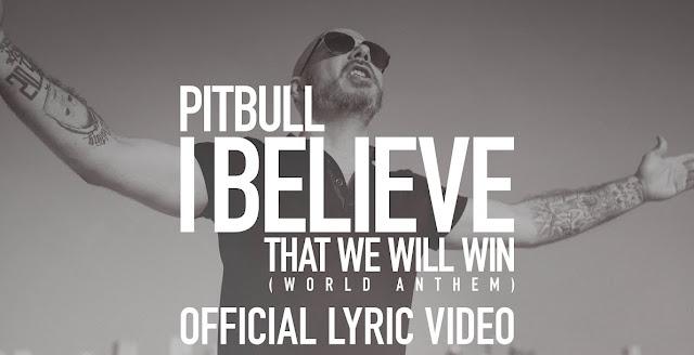 I Believe That We Will Win lyrics - Pitbull